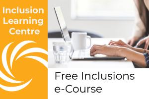 Free Inclusions e-Course Inclusion Learning Centre