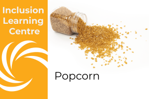 Inclusion Learning Centre E-Course Topic Header: Popcorn Inclusions - includes image of spilt jar of caramel popcorn kibble